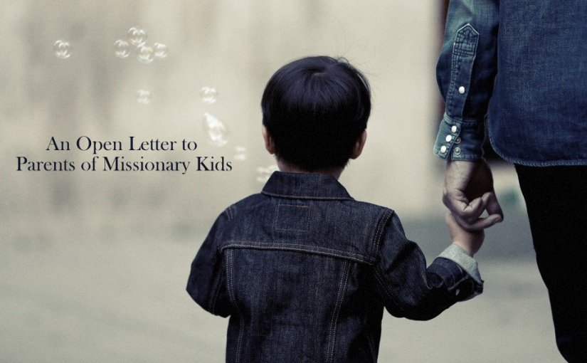 An Open Letter to Parents of Missionary Kids