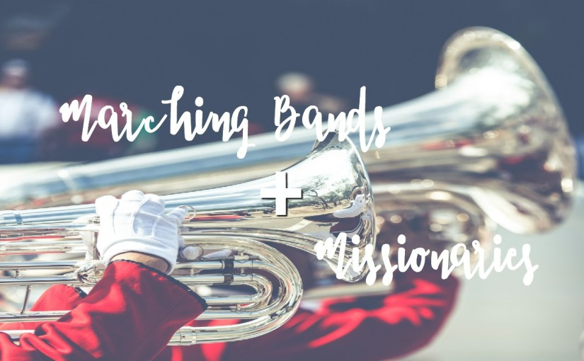 Marching band and missionaries are basically the same