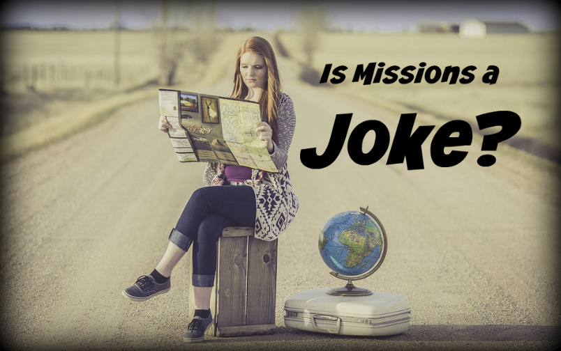 Is Missions a Joke? Answering the Critics