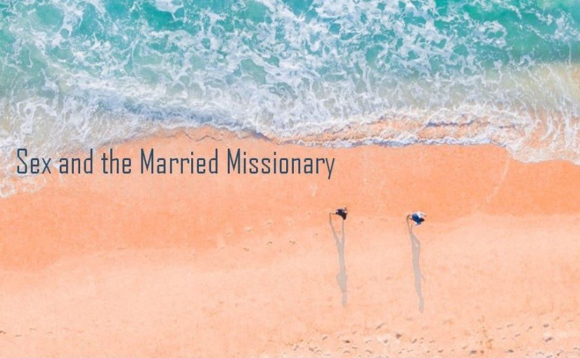 Sex and the Married Missionary