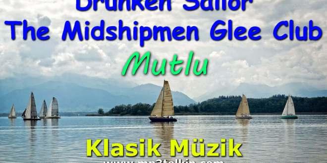 Drunken Sailor The Midshipmen Glee Club Klasik Müzik Mutlu