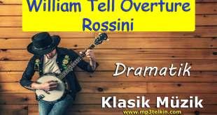 William Tell Overture Rossini Dramatik William Tell Overture Rossini Dramatik
