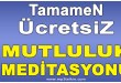 Tamamen Ücretsiz MUTLULUK MEDiTASYONU