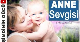 ANNE SEVGİSİ; Anne Bir Sanatçıdır, En Güzel Eseri de Yavrusudur anne sevgisi