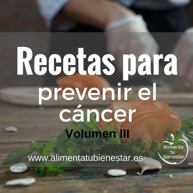 Recetas para prevenir el cáncer