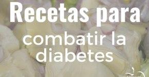 Recetas para combatir la diabetes