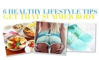 6 SUMMER BODY TIPS