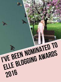 I've been nominated to Elle Blogging Awards 2016