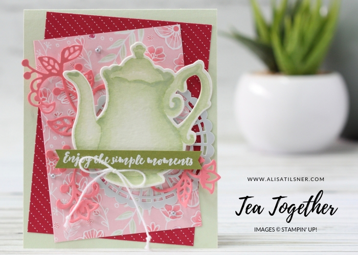 Stampin Up Tea Together