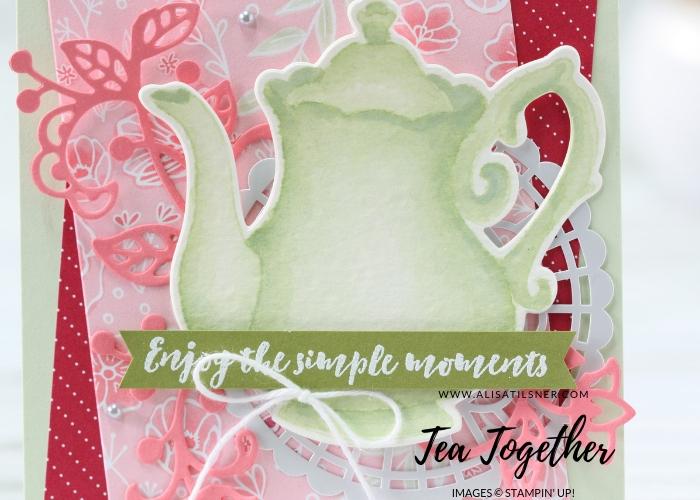 Stampin Up Tea Together