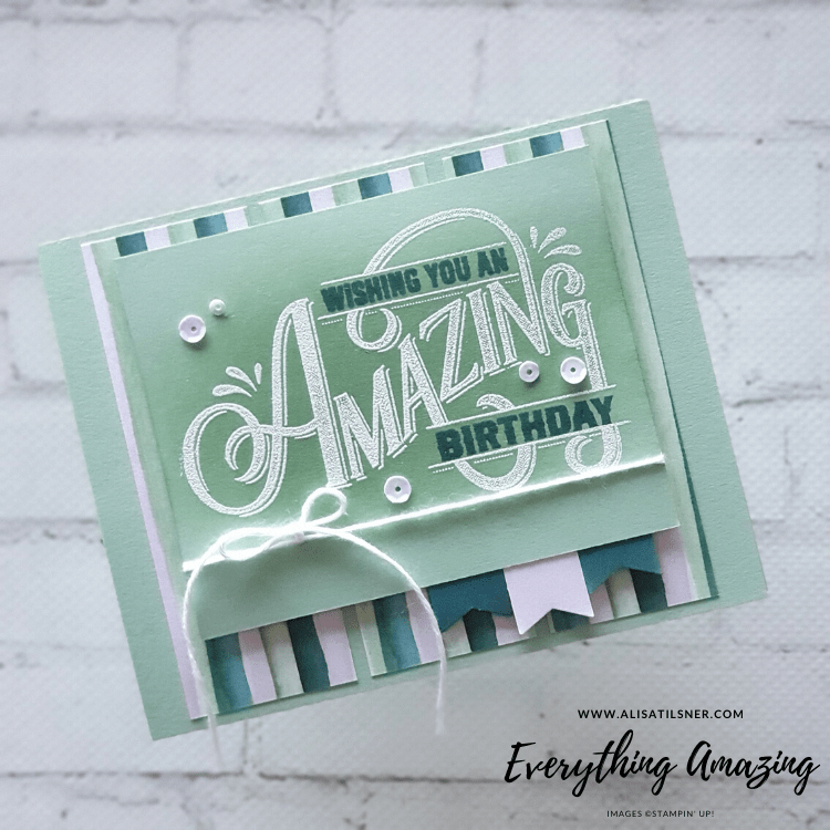 Stampin' Up! Everything Amazing Stamp Set is Retiring!  While Stocks Last.  Card by Alisa Tilsner - Independent Stampin' Up! Demonstrator in Australia.