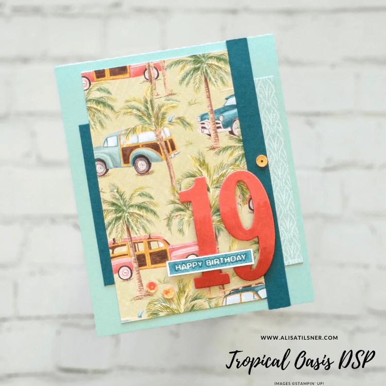 Tropical Oasis Designer Series Paper - retiring soon.  Perfect for teenage boys!!  Card by Alisa Tilsner