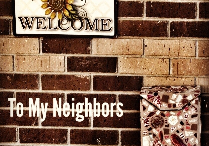 An Open Letter To My Neighbors