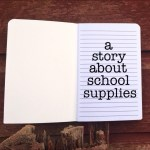 A Story about School Supplies