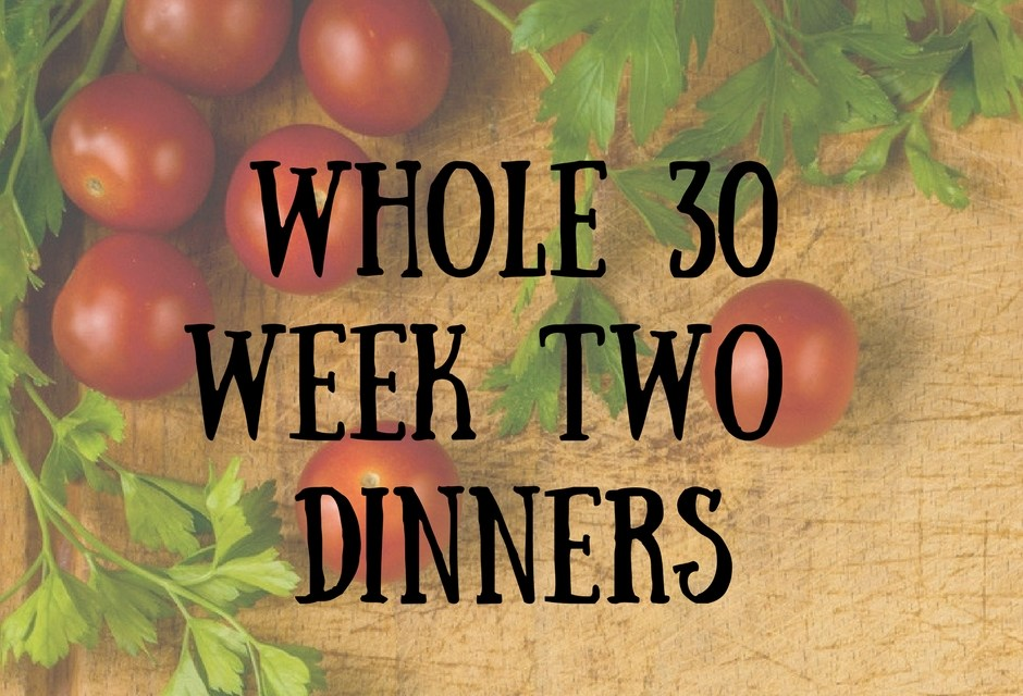 Whole 30 dinners | my week two Whole 30 meals | healthy recipes and tips | chimichurri sauce | chicken and gravy | chicken tikka masala | burgers with sweet potato buns | mocha rubbed pot roast | A Literary Feast