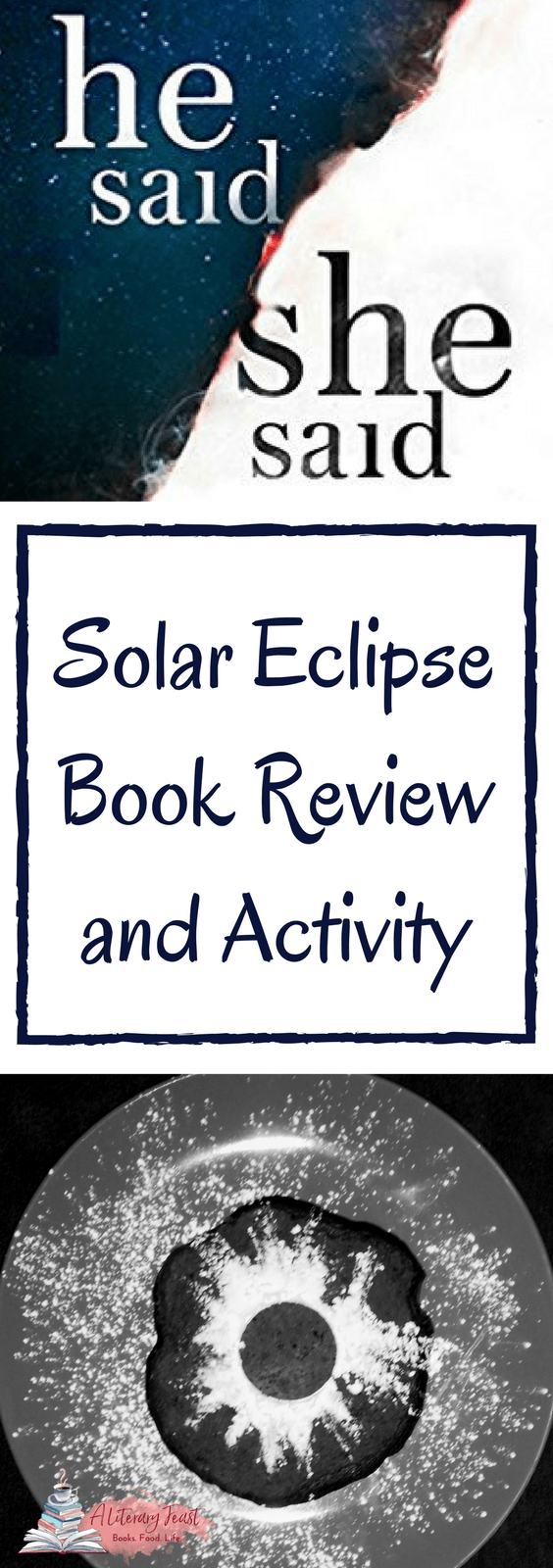 A book review of He Said She Said and instructions for a fun  solar eclipse glowing cake | activity for kids