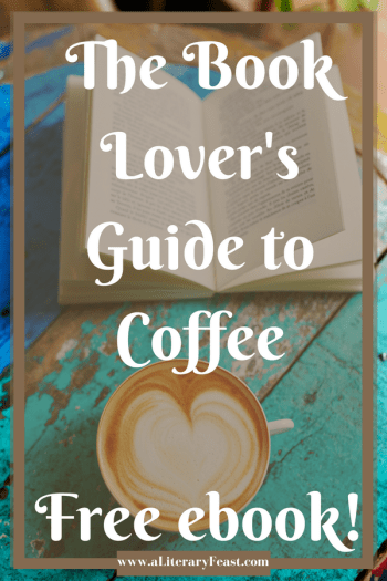 A Literary Feast | Coffee and Books | The Book Lover's Guide to Coffee by Signature Penguin Random House | national coffee day | free ebook | coffee references in literature