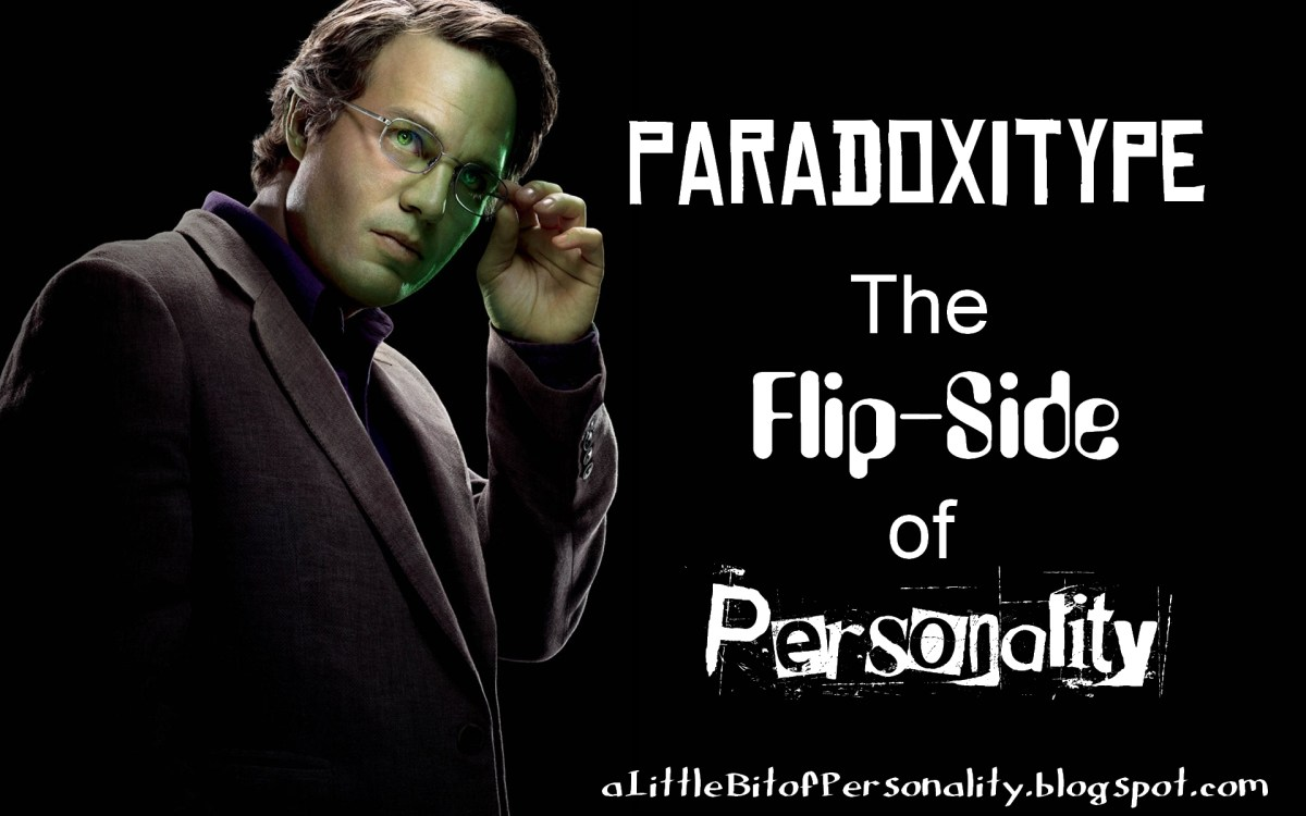 Paradoxitype - The Flip-Side of Personality (with examples!)