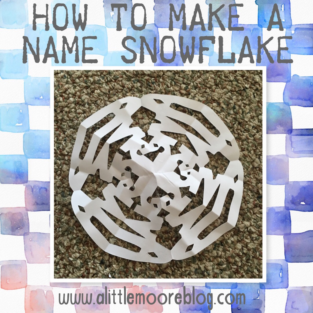 how to make a name snowflake a little moore