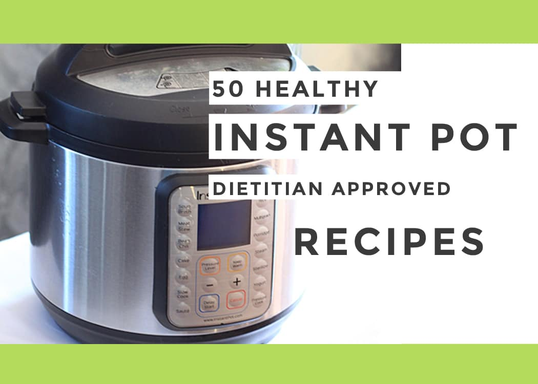 50 healthy instant pot dietitian approved recipes a little 50 healthy instant pot dietitian approved recipes by winnipeg dietitians forumfinder Gallery