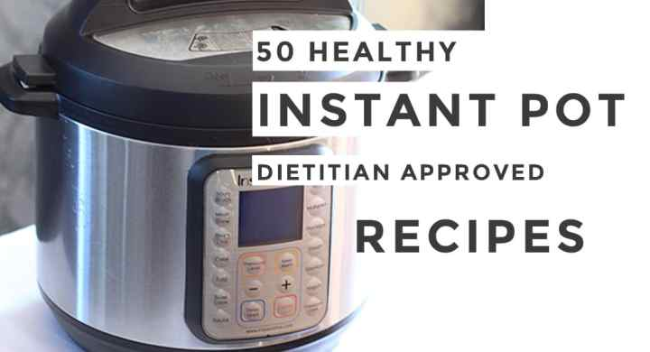 50 Healthy Instant Pot Dietitian Approved recipes by Winnipeg Dietitians