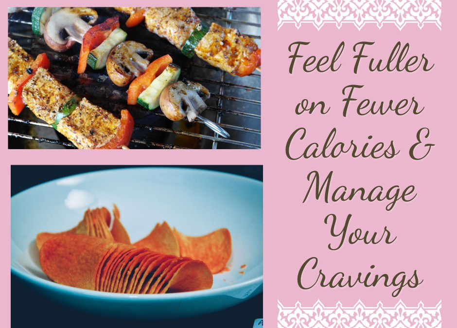 Feel Full On Fewer Calories; manage your cravings