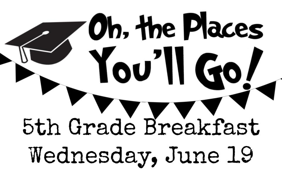 5th Grade Breakfast Volunteers needed this Wednesday!