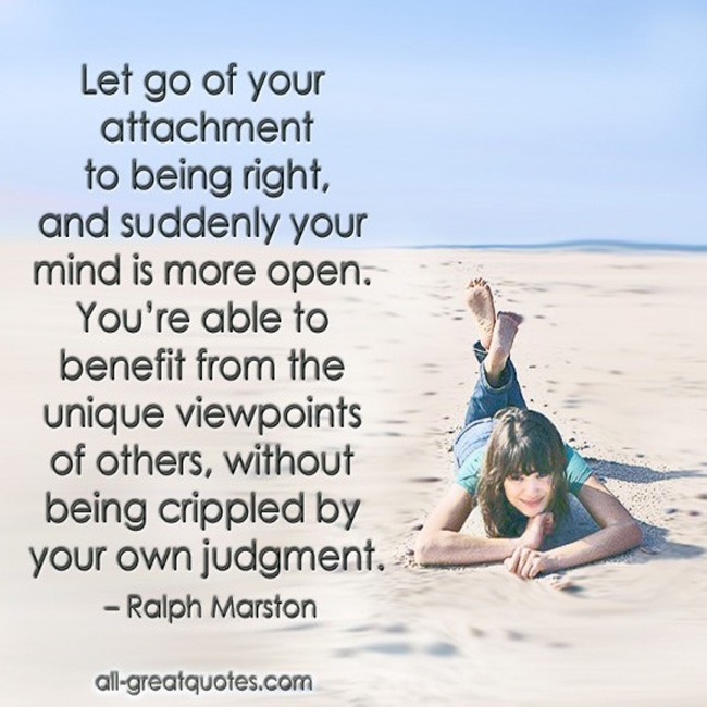 Picture Quotes Let Go Of Your Attachment To Being Right