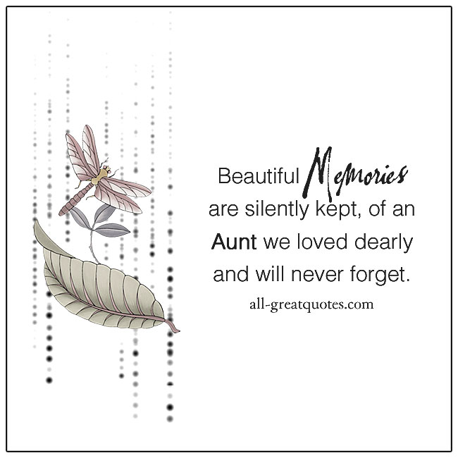 Memories Are Silently Kept Of An Aunt We Loved Dearly