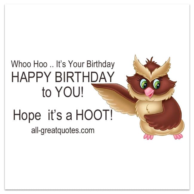 Whoo Hoo It's Your Birthday Hope It's A HOOT Free
