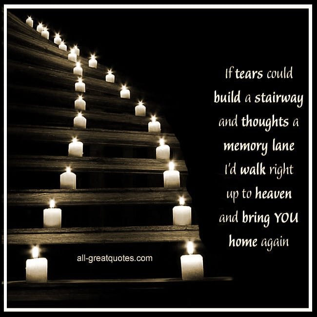 If Tears Could Build A Stairway And Thoughts A Memory Lane