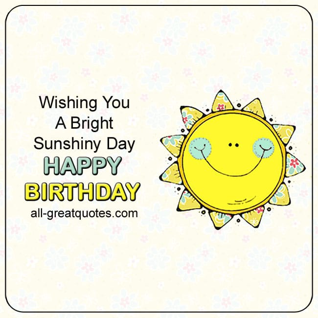 Happy Birthday Wishing You A Bright Sunshiny Day