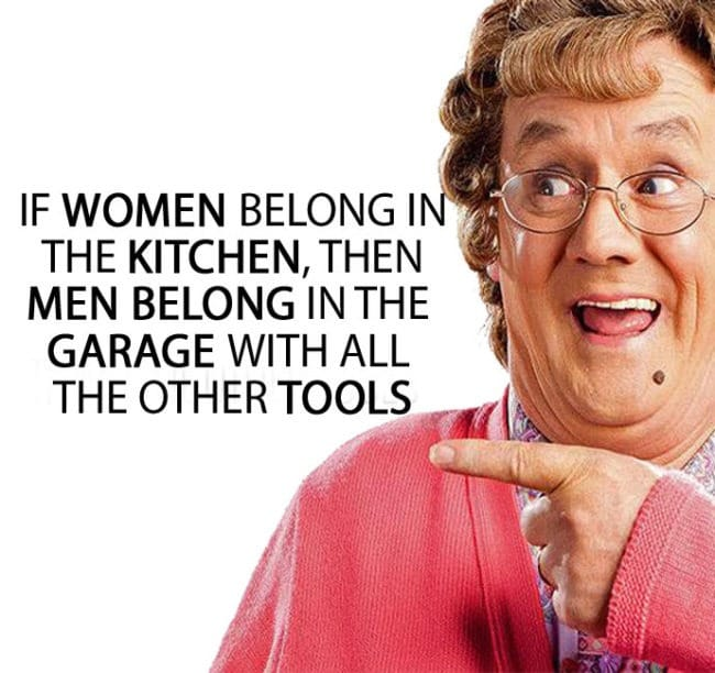 IF WOMEN BELONG IN THE KITCHEN Mrs Brown's Boys