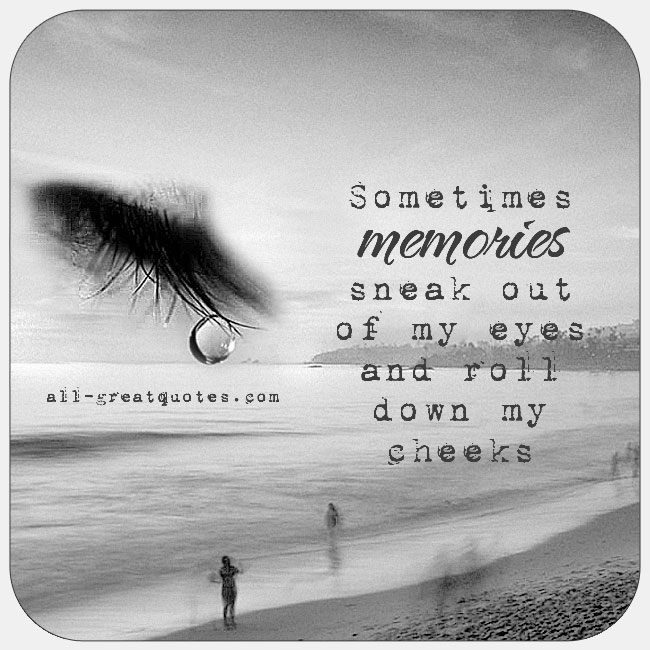 Grief And Loss Cards Memories Sneak Out Of My Eyes