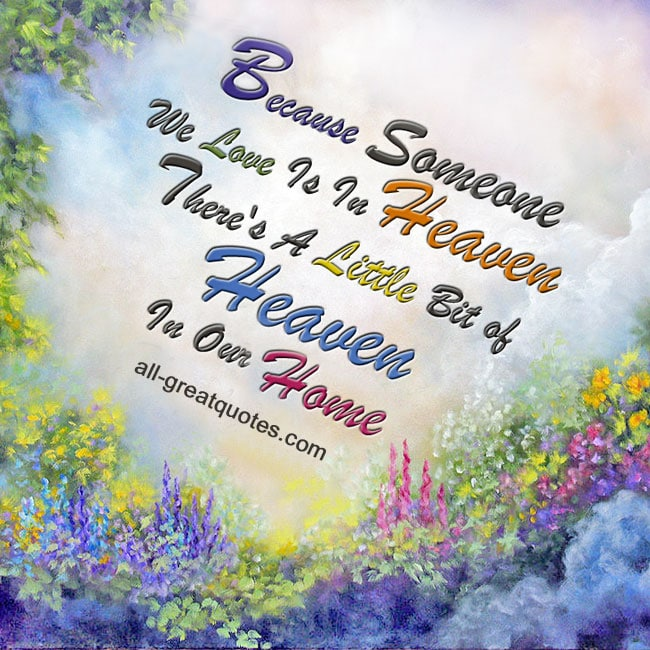 Because Someone We Love Is In Heaven Memorial Quote
