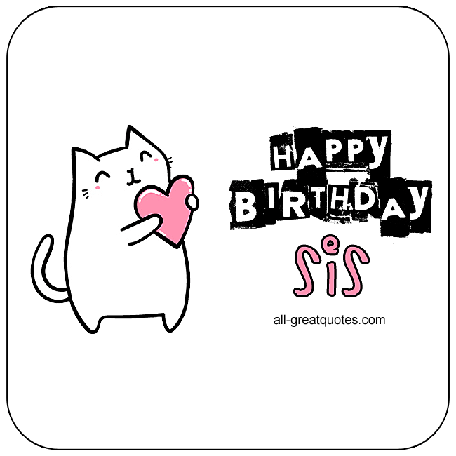 Happy Birthday Sis Free Birthday Cards For Sister