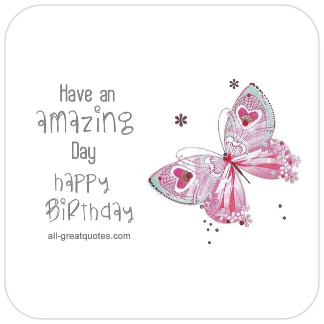 Happy Birthday Have An Amazing Day Free Birthday Cards