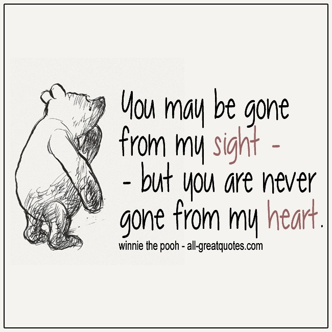 You May Be Gone From My Sight Winnie The Pooh Quotes