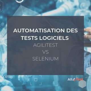 Automatisation des tests logiciels : Agilitest VS Selenium