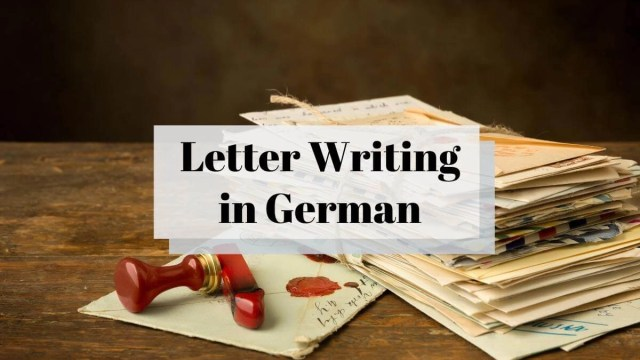 Best Guide to Letter Writing in German Part 13 - Formal Letters