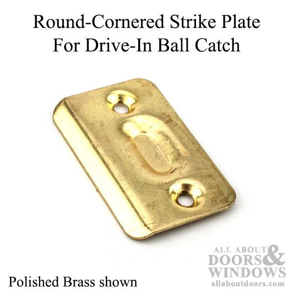 RoundCornered Strike Plate For DriveIn Ball Catch