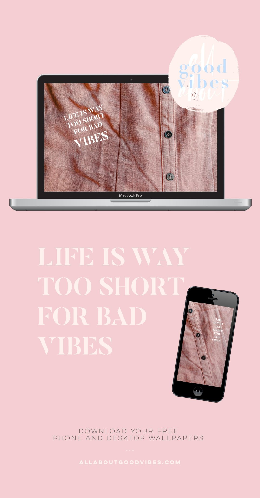 Life-is-way-too-short-for-bad-vibes-Free-phone-desktop-wallpaper-download-@thevibescloset-allaboutgoodvibes.com