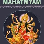 Devi Mahatmyam – An Ode to the Goddess – Part 2