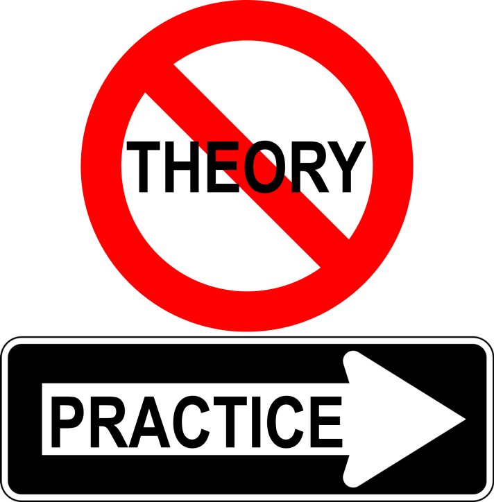 End Theory Start Practice