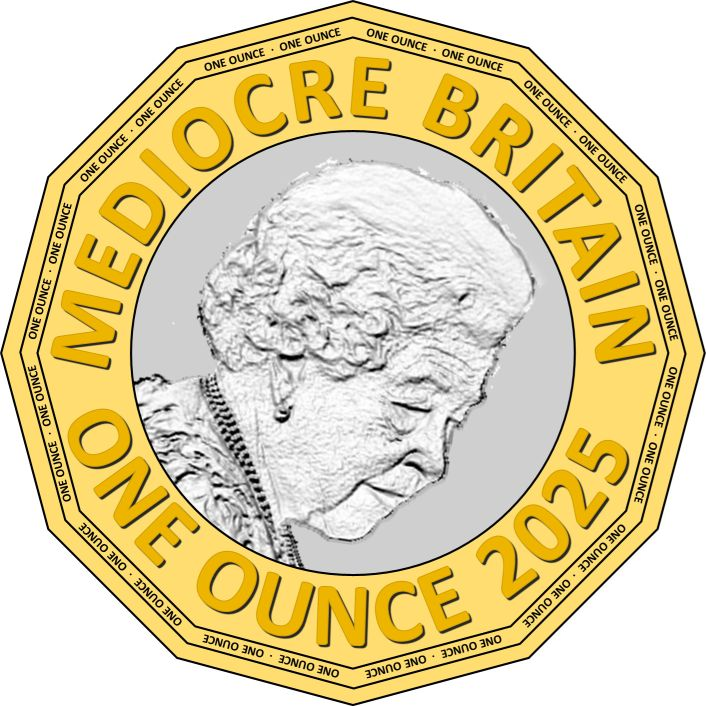 Mediocre Britain One Ounce 2025