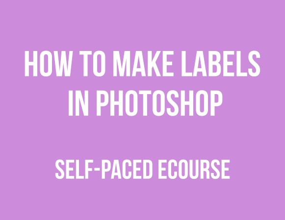 how to make labels in photoshop video tutorial how to make printables ecourse workshop address labels wraps gift label pantry organization how to make stickers