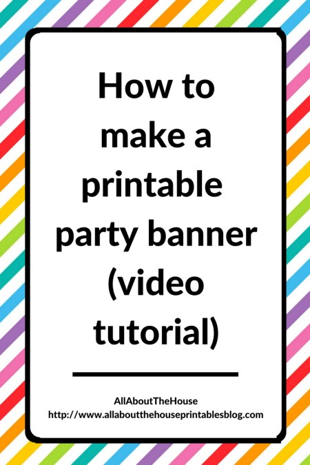 how to make a party banner video tutorial, diy, printable, party decorations, bunting, flag, pennant, create party printable