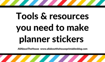 How to make your own planner stickers: the tools and resources you need