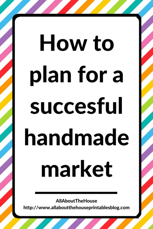 how to plan for a successful handmade market craft show trade show fair creative business etsy tips increase sales side hustle