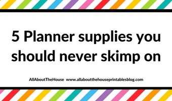 5 Planner supplies you should never skimp on